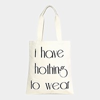 I have nothing to wear _ Cotton canvas eco shopper bag