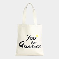 You are awesome _ Cotton canvas eco shopper bag