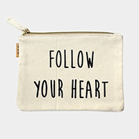Follow your heart _ Cotton canvas eco pouch bag