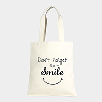 Don't For get to Smile _ Cotton Canvas Eco Shopper Bag