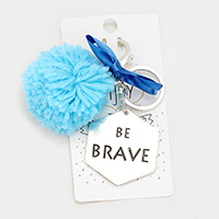 BE BRAVE _ Hammered Metal & Yarn Pom Pom with Ribbon Keychain