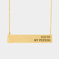 You're my person _ Metal Rectangular Bar Necklace