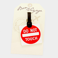 Do NOT TOUCH _ Bon Voyage Rubber Luggage Tag