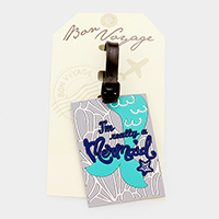 I'm really a Mermaid _ Bon Voyage Rubber Luggage Tag