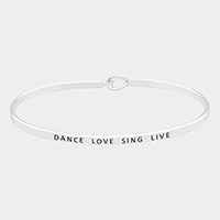 Dance Love Sing Live Thin Metal Hook Bracelet