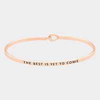 The Best is Yet to Come Thin Metal Hook Bracelet