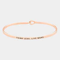 Think Less, Live More Thin Metal Hook Bracelet
