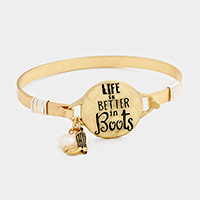 Life is Better in Boots Charm Metal Hook Bracelet