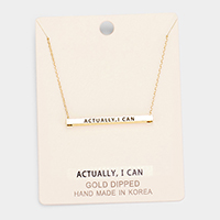 'Actually, I Can' Horizontal Metal Bar Pendant Necklace