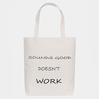 'Sounds Good Doesn't Work' Cotton Canvas Eco Tote Bag