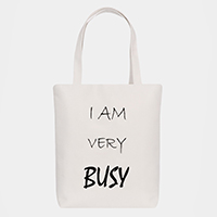 'I Am Very Busy' Cotton Canvas Eco Tote Bag