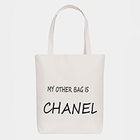 'My Other Bag is Chanel' Cotton Canvas Eco Tote Bag