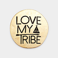 'Love My Tribe' Metal Self Adhesive Charm for Phone Holder