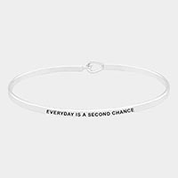 'Everyday is a Second Chance' Brass Thin Metal Hook Bracelet