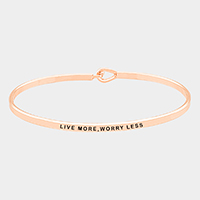 Live More, Worry Less Brass Thin Metal Hook Bracelet