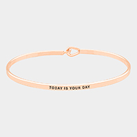 Today is Your Day Brass Thin Metal Hook Bracelet